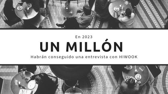 Hiwook, un millón de entrevistas en 2023